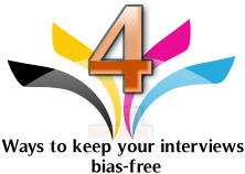 4 Ways To Keep Your Interviews Bias-Free